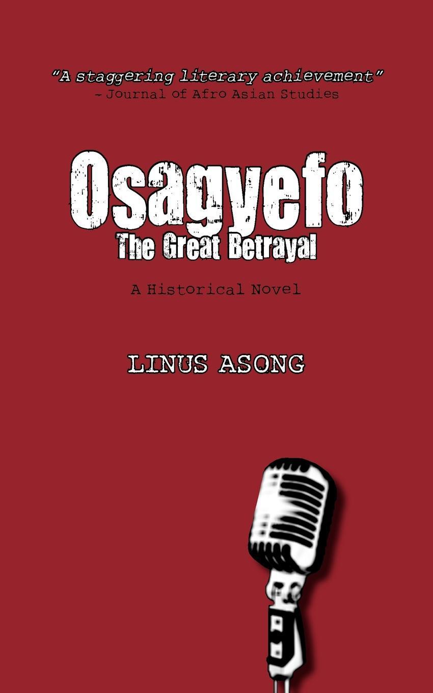 Osagyefo. The Great Betrayal EB9789956716036