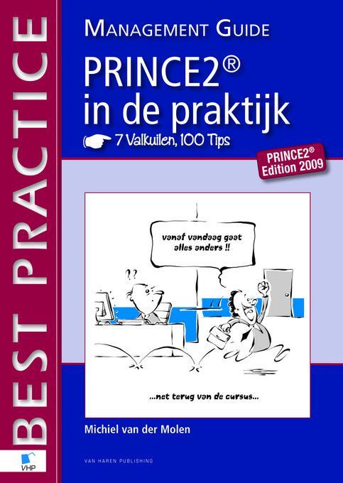 PRINCE2? in de praktijk - 7 Valkuilen, 100 Tips - Management guide EB9789087539078