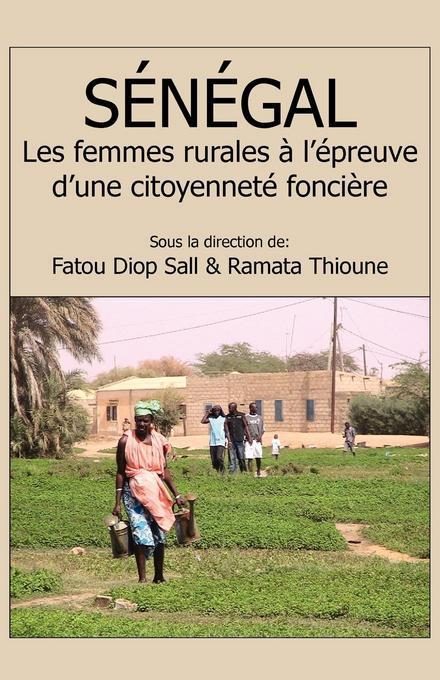 Senegal: Les femmes rurales a l?epreuve d?une citoyennete fonciere EB9789956728138