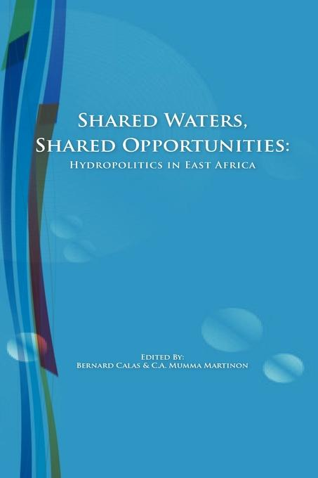 Shared Waters, Shared Opportunities. Hydropolitics in East Africa EB9789987081349