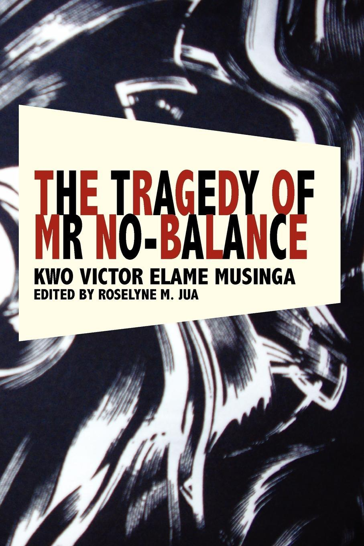 The Tragedy of Mr No Balance EB9789956717613