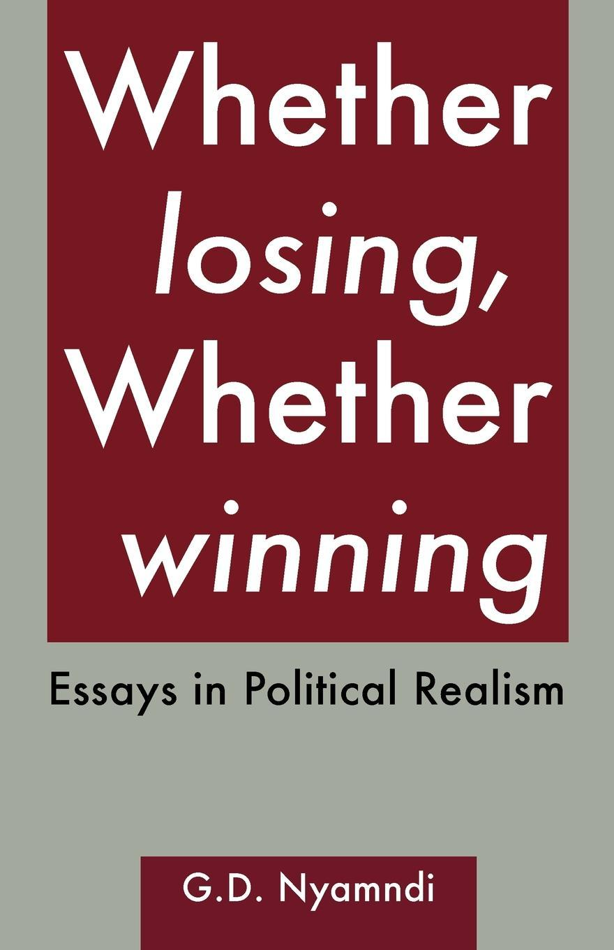 Whether Losing, Whether Winning. Essays in Political Realism EB9789956717286