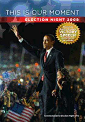 This Is Our Moment-Election Night 2008