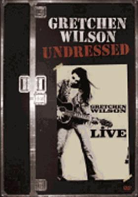 Gretchen Wilson: Undressed - Live