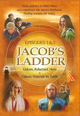 Jacob's Ladder: Episodes 1 & 2: Gideon, Reluctant Hero/Gideon, Warrior by Faith