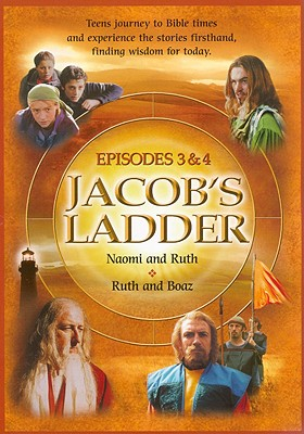 Jacob's Ladder: Episodes 3 & 4: Naomi & Ruth/Ruth & Boaz