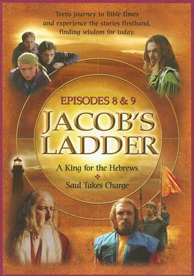Jacob's Ladder: Episodes 8 & 9: A King for the Hebrews & Saul Takes Charge