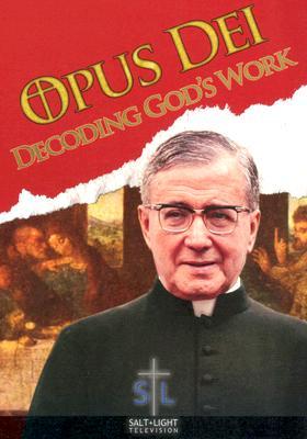 Opus Dei: Decoding God's Work