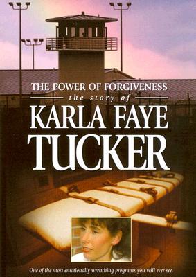 Power of Forgiveness: Karla Faye Tucker