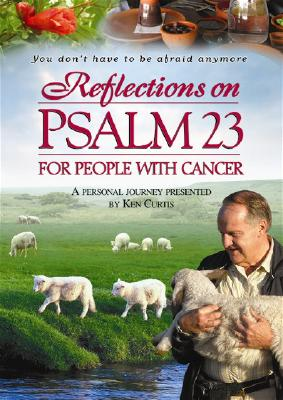 Reflections on Psalm 23: For People with Cancer