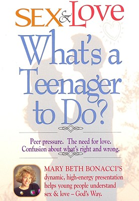 Sex & Love: What's a Teenager to Do?