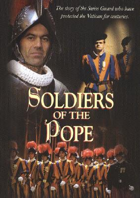 Soldiers of the Pope: The Story of the Swiss Guard