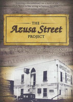 The Azusa Street Project: When the Power of God Hit Los Angeles