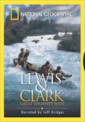 National Geographic: Lewis & Clark, Great Journey West