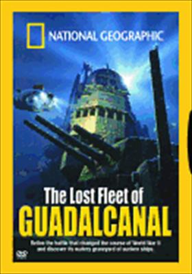 National Geographic: Lost Fleet of Guadalcanal