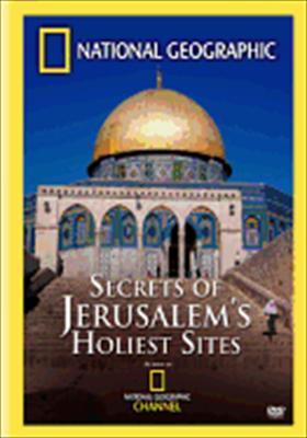 National Geographic: Secrets of Jerusalem's Holiest Sites