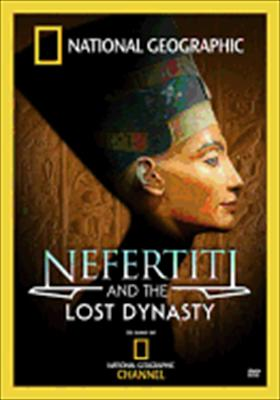 National Geographic: Nefertiti & the Lost Dynasty