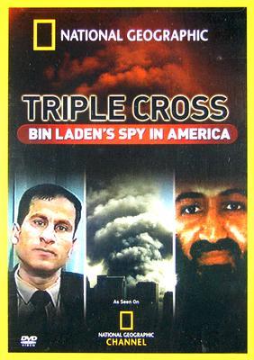 National Geographic: Triple Cross - Bin Laden's Spy in America