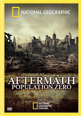 National Geographic: Aftermath Population Zero