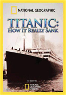 National Geographic: Titanic, How It Really Sank