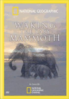 National Geographic: Waking the Baby Mammoth