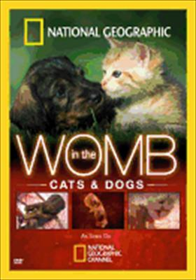 National Geographic: In the Womb - Cats & Dogs