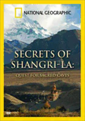 National Geographic: Secrets of Shangri-La - The Quest for Sacred Caves