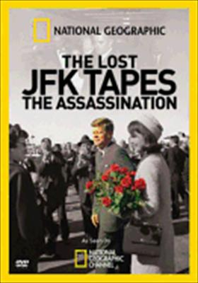 National Geographic: The Lost JFK Tapes the Assassination