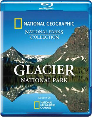 National Geographic: Glacier National Park