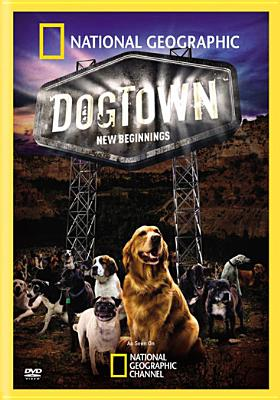 National Geographic: Dogstown, New Beginnings