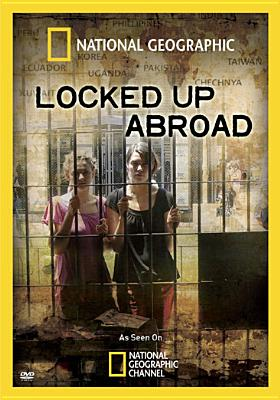 National Geographic: Locked Up Abroad