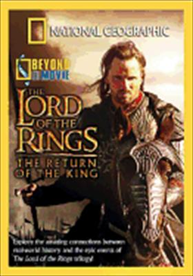 National Geographic: Beyond the Movie: The Lord of the Rings: The Return of the King