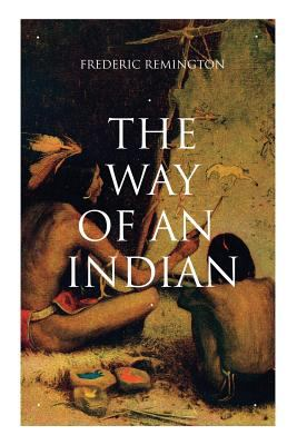 THE WAY OF AN INDIAN: Western Classic