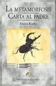 La Metamorfosis/ The Metamorphosis: Carta Al Padre/ Letter to the Father (Spanish Edition)