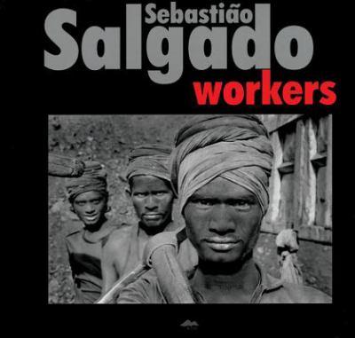 Sebastiao Salgado: Workers 9788086217864