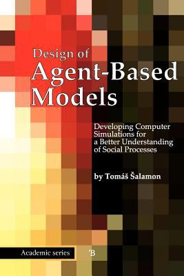 Design of Agent-Based Models 9788090466111