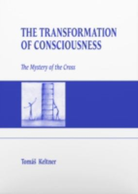 Transformation of Consciousness: The Mystery of the Cross 9788090470828