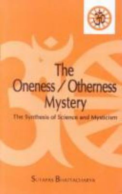 The Oneness/Otherness Mystery: The Synthesis of Science and Mysticism