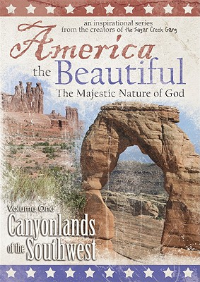 America the Beautiful: Canyonlands of the Southwest, Volume 1