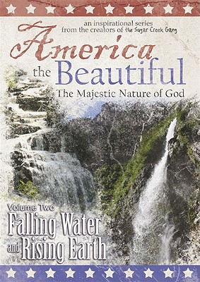 America the Beautiful: Falling Water and Rising Earth, Volume 2