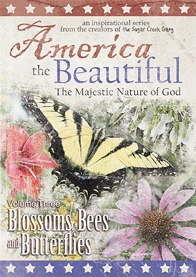 America the Beautiful: Blossoms, Bees, and Butterflies, Volume 3