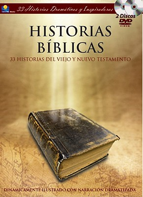 Historias Biblicas: 33 Stories from the Old & New Testaments