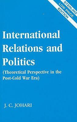 International Relations and Politics: Theoretical Perspective in the Post-Cold War Era 9788120745988