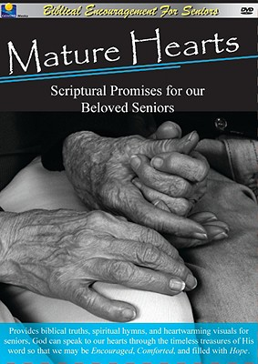 Mature Hearts: Scriptural Promises for Our Beloved Seniors