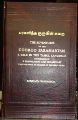 Paramartta Kuruvi_n Katai =: The Adventures of the Gooroo Paramartan: A Tale in the Tamul Language