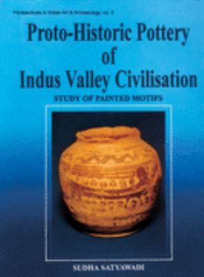 Protohistoric Pottery of the Indus Valley Civilizations: Study of Painted Motifs 9788124600306