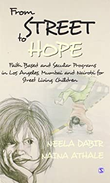 From Street to Hope: Faith Based and Secular Program in Los Angeles, Mumbai and Nairobi for Street Living Children 9788132105138