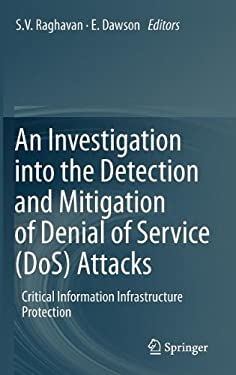An Investigation Into the Detection and Mitigation of Denial of Service (DOS) Attacks: Critical Information Infrastructure Protection 9788132202769