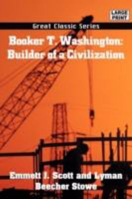 Booker T. Washington: Builder of a Civilization 9788132016427