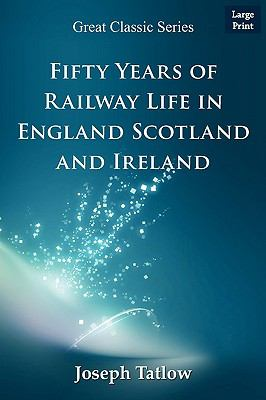 Fifty Years of Railway Life in England Scotland and Ireland 9788132013402
